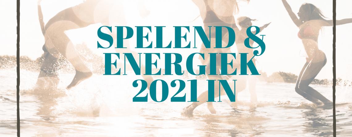 Spelend en met meer energie 2021 in